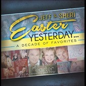 Jeff and Sheri Easter: Yesterday: A Decade of Favorites [8/19]