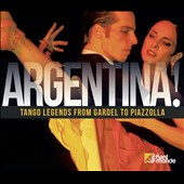 Various Artists: Argentina! Tango Legends from Gardel to Piazzolla [Digipak]