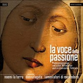 La Voce della Passione - Passion Chants Between the Middle Ages & Sicilian Folklore / Noemi la Terra (voice), Ensemble Donnafugata, Lamentatori di Montedoro