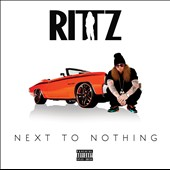 Rittz: Next to Nothing [PA] *