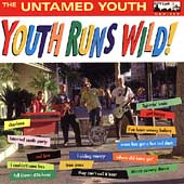 The Untamed Youth: Youth Runs Wild