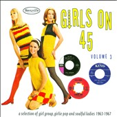 Various Artists: Girls on 45, Vol. 3: A Selection of Girl Group, Girlie Pop and Soulful Ladies 1963-1967