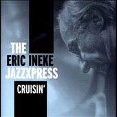 Eric Ineke and the Jazzxpress: Cruisin'