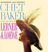 Chet Baker (Trumpet/Vocals/Composer): Chet Baker Plays the Best of Lerner and Loewe