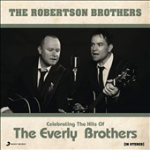 Robertson Brothers: Celebrating the Hits of the Everly Brothers