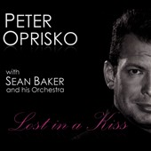 Peter Oprisko: Lost in a Kiss [Digipak]