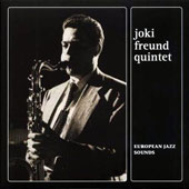 Joki Freund Quintett: European Jazz Sounds