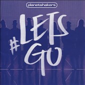 Planetshakers: Lets Go