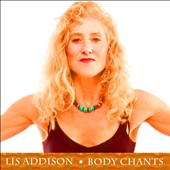 Lis Addison: Body Chants [EP] *