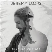 Jeremy Loops: Trading Change