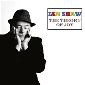 Ian Shaw: The Theory of Joy