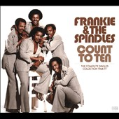 Frankie & the Spindles: Count to Ten: The Complete Singles Collection, 1968-77 [Digipak]