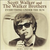 The Walker Brothers: Everything Under the Sun
