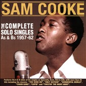 Sam Cooke: The  Complete Solo Singles, As & Bs, 1957-62