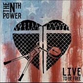 The Nth Power: Live to Be Free