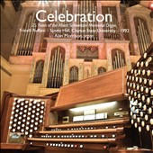 Organ works of Bach, Mozart, Whitlock, Wesley, Cabanilles, and Parker - 'Celebration' /  Alan Morrison, Albert Schweitzer Memorial Organ