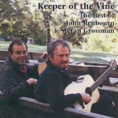John Renbourn: Keeper of the Vine: Best of John Renbourn and Stefan Grossman