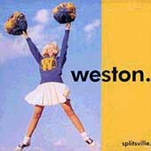Weston: Splitsville