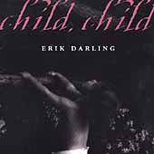 Erik Darling: Child, Child *