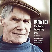 Harry Cox: The Bonny Labouring Boy: Traditional Songs & Tunes From a Norfolk Farm Worker *