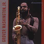 Grover Washington, Jr.: Discovery: The First Recordings