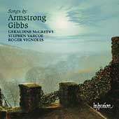Armstrong Gibbs: Songs / McGreevy, Varcoe, Vignoles