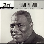 Howlin' Wolf: 20th Century Masters - The Millennium Collection: The Best of Howlin' Wolf