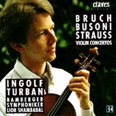Bruch, Busoni, Strauss: Violin Concertos / Ingolf Turban
