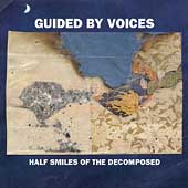 Guided by Voices: Half Smiles of the Decomposed [Digipak]