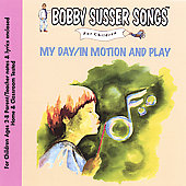 Bobby Susser: Bobby Susser Songs for Children: My Day/In Motion and Play