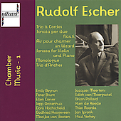 Rudolf Escher: Chamber Music Vol 1