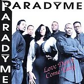 Paradyme: Love Don't Come Easy