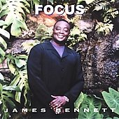 James Bennett: Focus