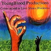 Youngblood Productions: Colors Mixed in Love Shines Blackness