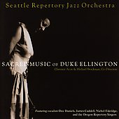 Seattle Repertory Jazz Orchestra: Sacred Music of Duke Ellington *
