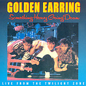 Golden Earring: Something Heavy Going Down [Remaster]