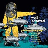 Steve Grismore: Well Behaved Fish *