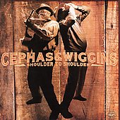 Cephas & Wiggins: Shoulder to Shoulder