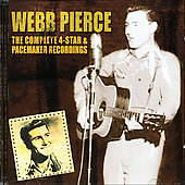 Webb Pierce: Complete 4 Star/Pacemaker Recordings