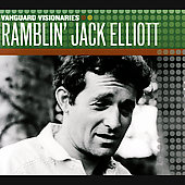 Ramblin' Jack Elliott: Vanguard Visionaries