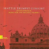 After Baroque - Music for the Natural Trumpet / Seattle Trumpet Consort
