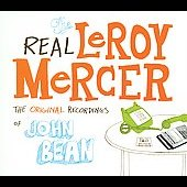 John Bean: The Real Leroy Mercer [PA] [Digipak]