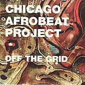 Chicago Afrobeat Project: Off the Grid [Slipcase]