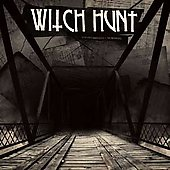 Witch Hunt: Burning Bridges to Nowhere [Digipak]