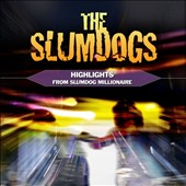 Various Artists: The Slumdogs: Highlights from Slumdog Millionaire