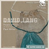 David Lang: The Little Match Girl Passion / Paul Hillier, et al