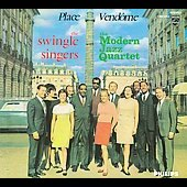 The Modern Jazz Quartet/The Swingle Singers: Place Vendome [Digipak]