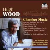 Hugh Wood: Chamber Music / Archduke Trio