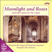 Moonlight and Roses and Other Gems for the Organ
