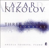 Lazar Nikolov: Three Sonatas